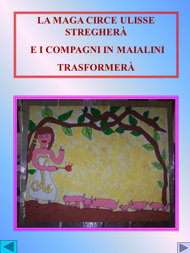 LA MAGA CIRCE ULISSE STREGHERÀ E I COMPAGNI IN MAIALINI