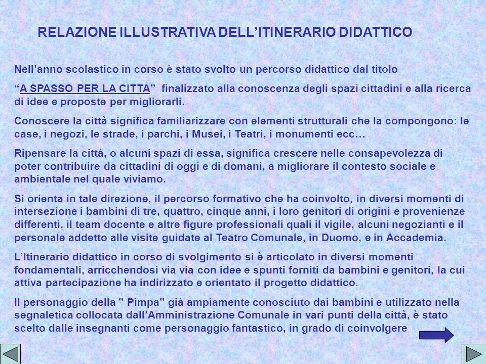 RELAZIONE ILLUSTRATIVA DELL'ITINERARIO DIDATTICO