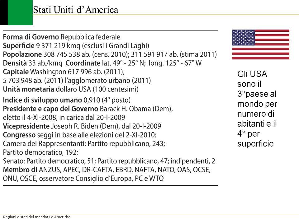 Stati Uniti d'America Gli USA sono il 3°paese al mondo per numero di abitanti e il 4° per superficie.