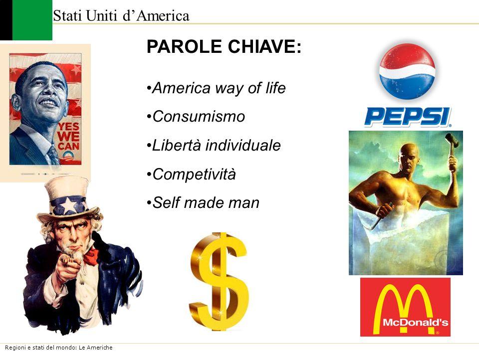 PAROLE CHIAVE: Stati Uniti d'America America way of life Consumismo