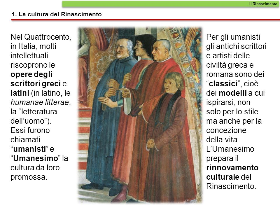 Il Rinascimento 1. La cultura del Rinascimento.