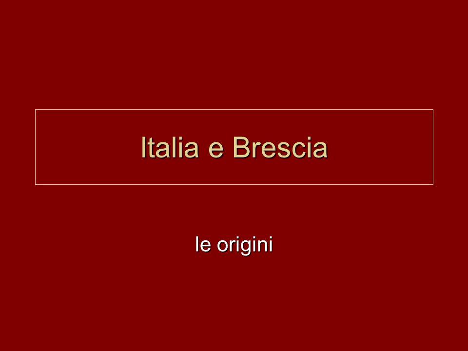 Italia e Brescia le origini