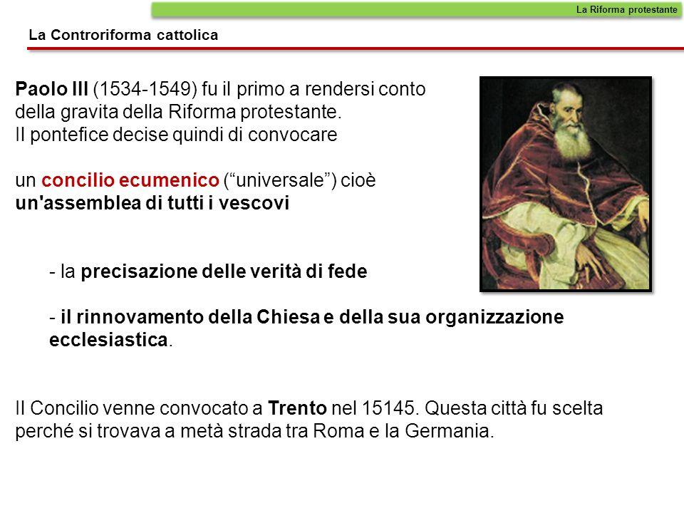 Paolo III (1534-1549) fu il primo a rendersi conto