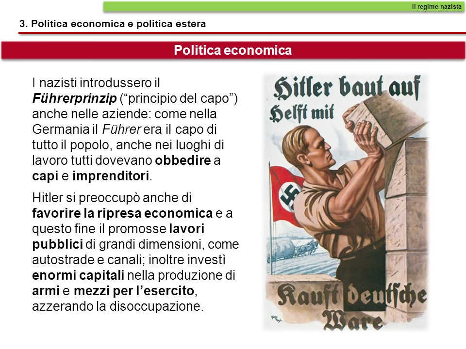 Il regime nazista 3. Politica economica e politica estera. Politica economica.