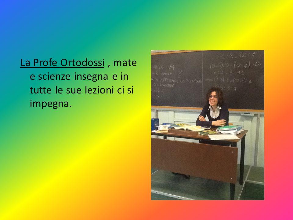 La Profe Ortodossi , mate e scienze insegna e in tutte le sue lezioni ci si impegna.