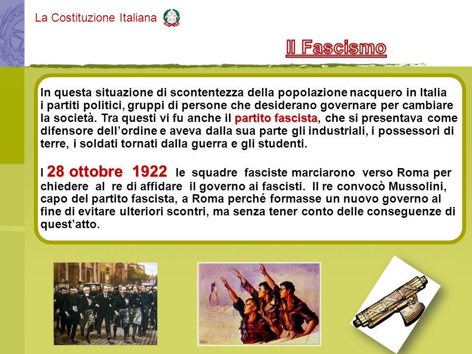 Il Fascismo In questa situazione di scontentezza della popolazione nacquero in Italia.