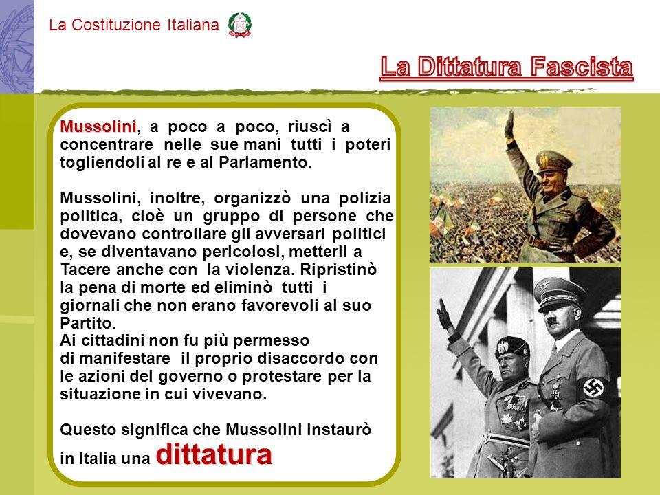 La Dittatura Fascista Mussolini, a poco a poco, riuscì a