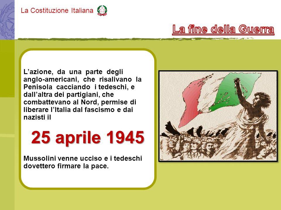 25 aprile 1945 La fine della Guerra L'azione, da una parte degli