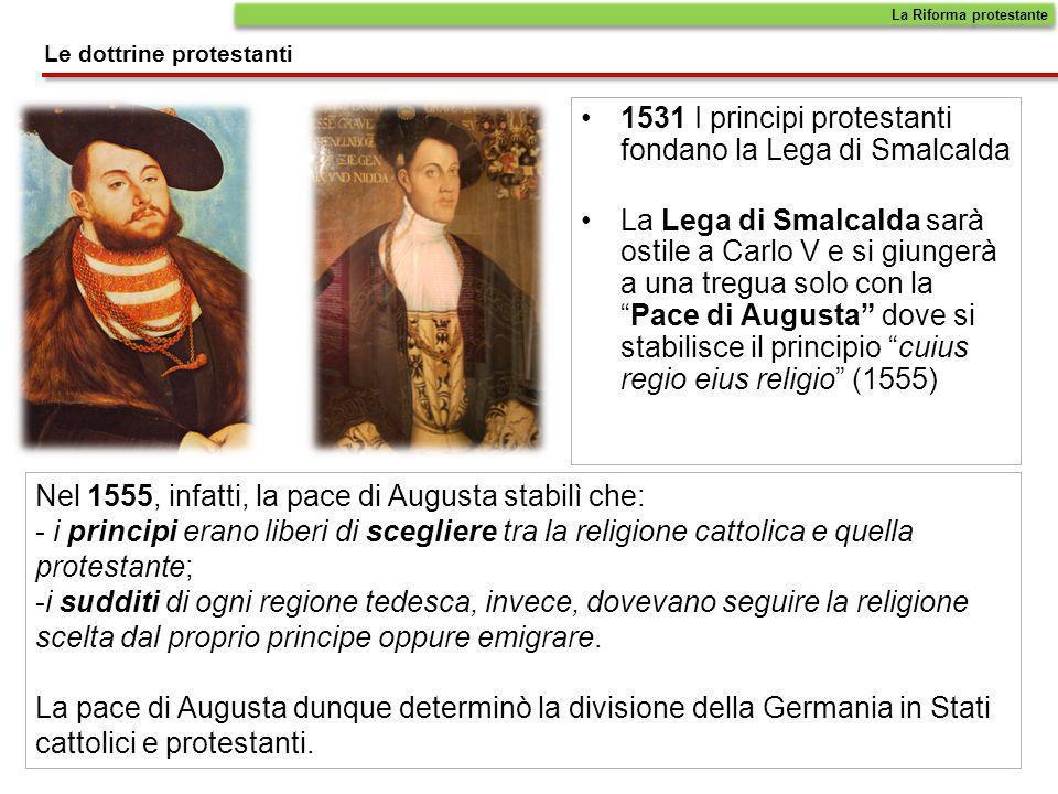 1531 I principi protestanti fondano la Lega di Smalcalda