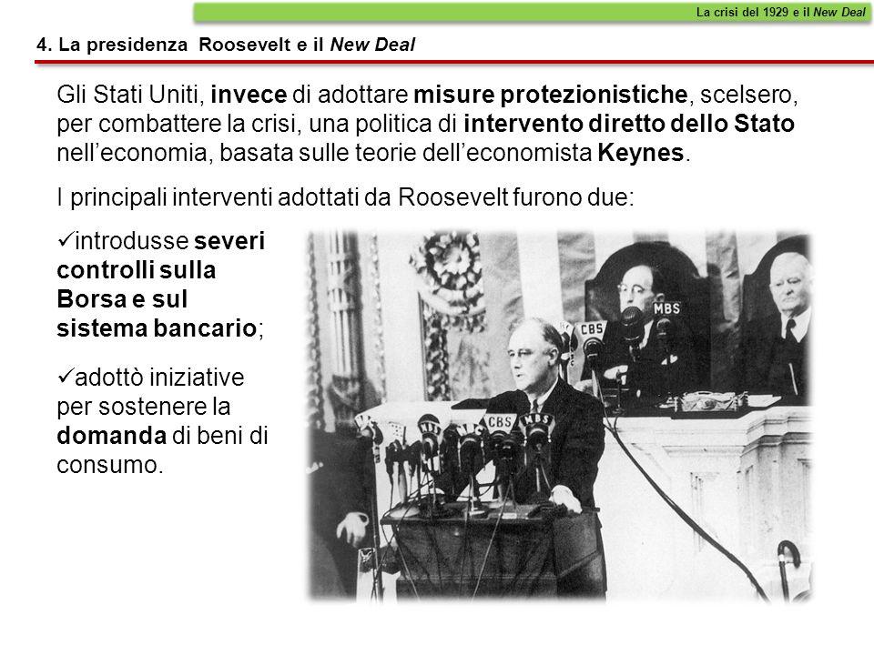 I principali interventi adottati da Roosevelt furono due: