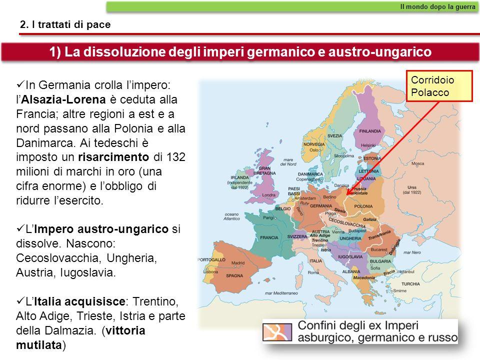 1) La dissoluzione degli imperi germanico e austro-ungarico
