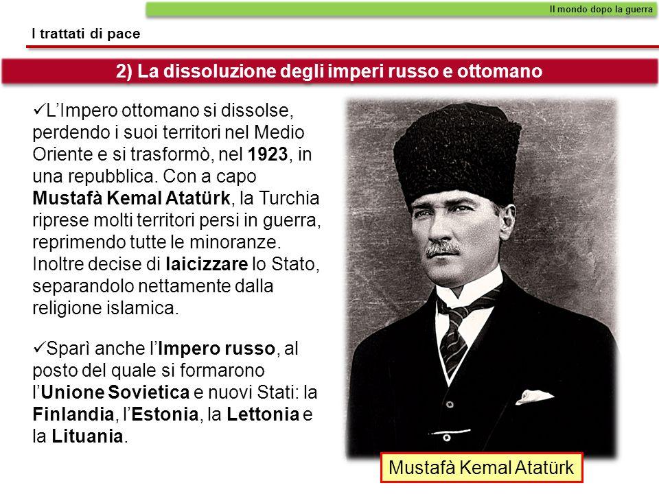 2) La dissoluzione degli imperi russo e ottomano