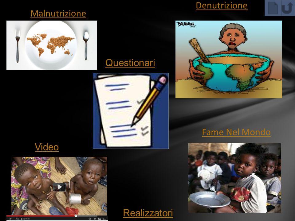 Denutrizione Malnutrizione Questionari Fame Nel Mondo Video Realizzatori