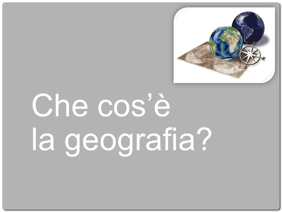 Che cos'è la geografia