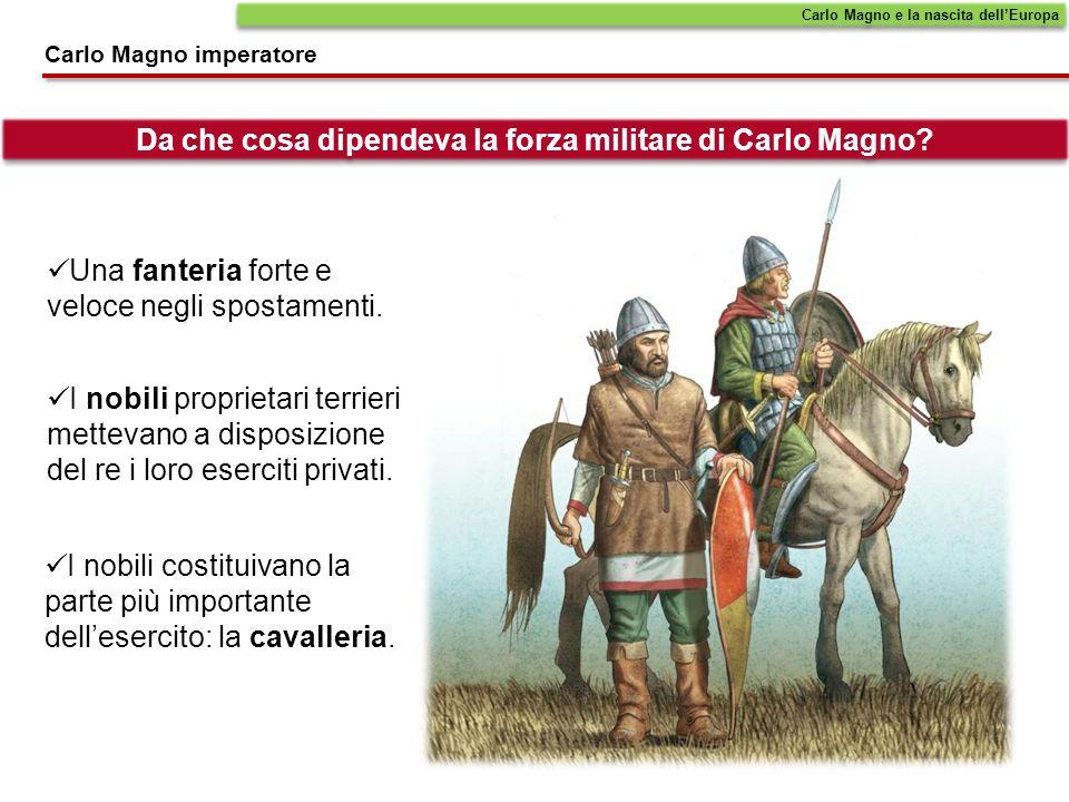 Da che cosa dipendeva la forza militare di Carlo Magno