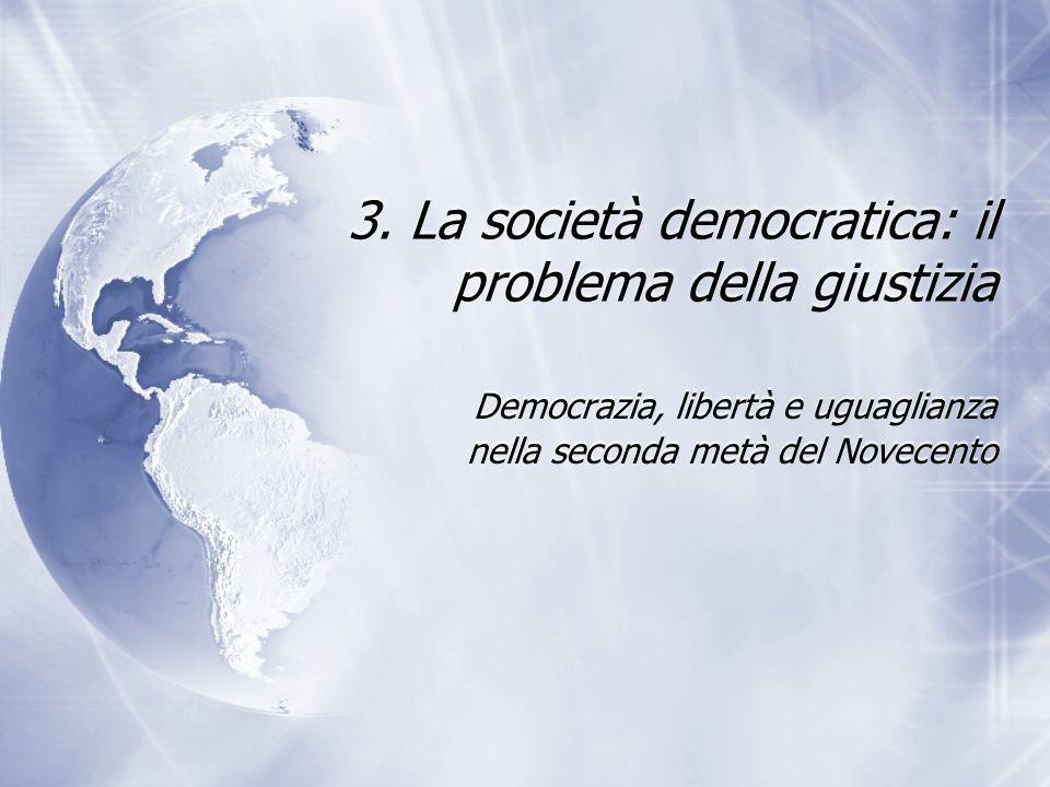3. La società democratica: il problema della giustizia