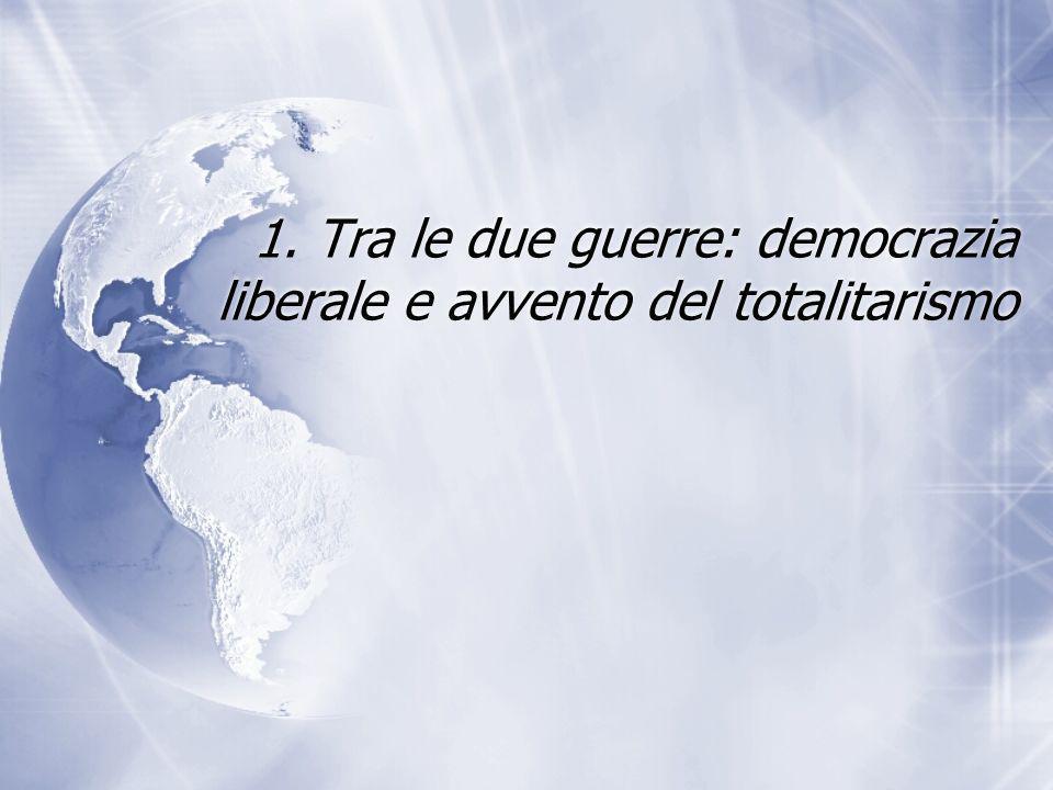 1. Tra le due guerre: democrazia liberale e avvento del totalitarismo