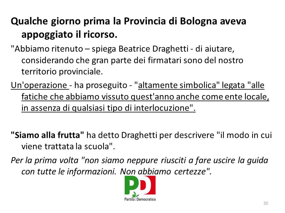 Qualche giorno prima la Provincia di Bologna aveva appoggiato il ricorso.