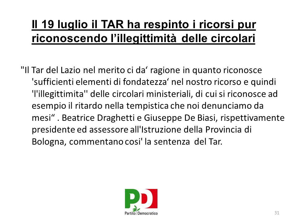 Il 19 luglio il TAR ha respinto i ricorsi pur riconoscendo l'illegittimità delle circolari