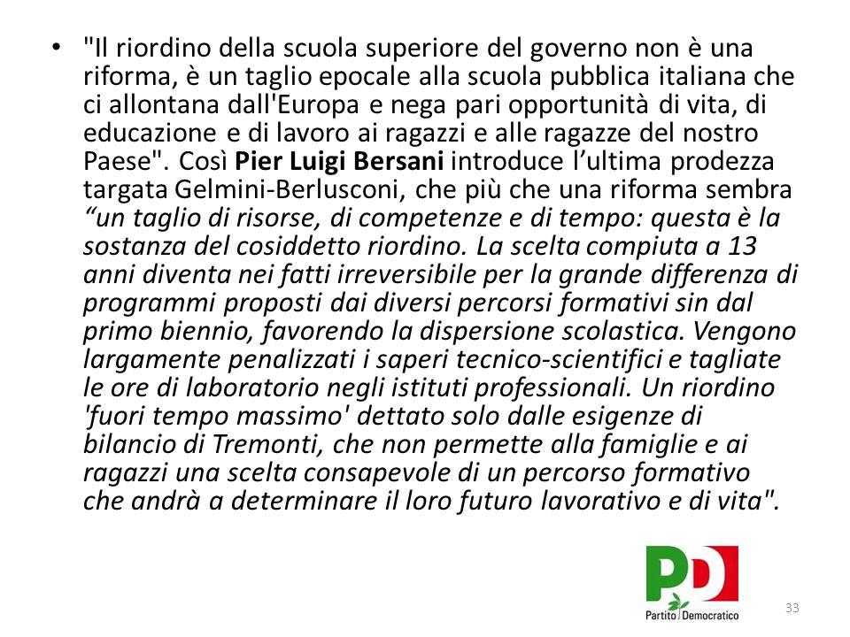 Il riordino della scuola superiore del governo non è una riforma, è un taglio epocale alla scuola pubblica italiana che ci allontana dall Europa e nega pari opportunità di vita, di educazione e di lavoro ai ragazzi e alle ragazze del nostro Paese .