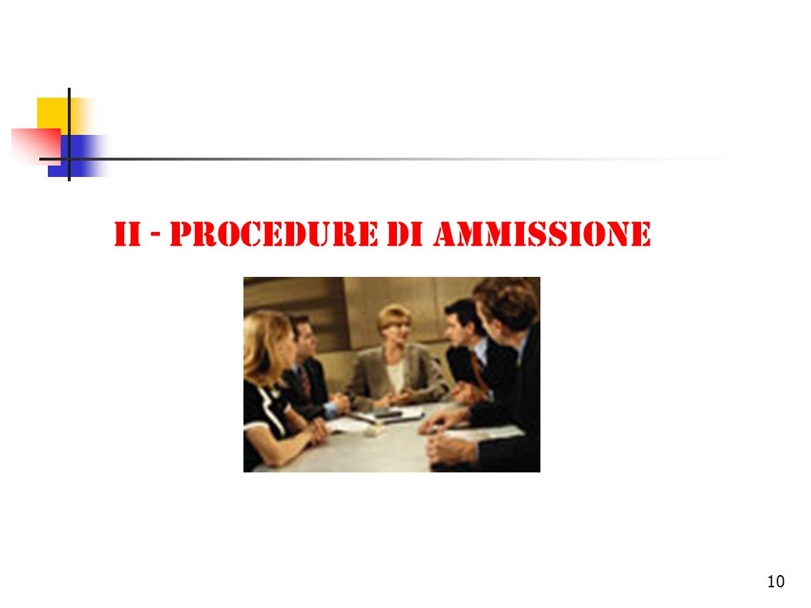 II - PROCEDURE DI AMMISSIONE