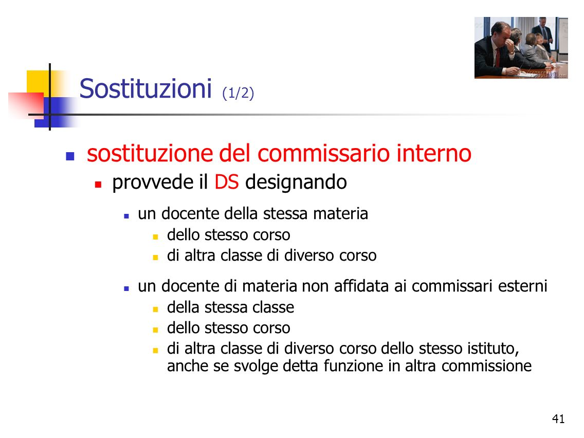 Sostituzioni (1/2) sostituzione del commissario interno