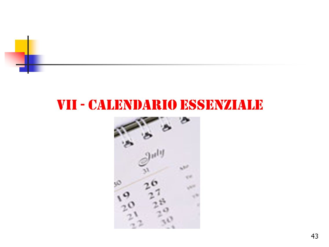 VII - CALENDARIO ESSENZIALE