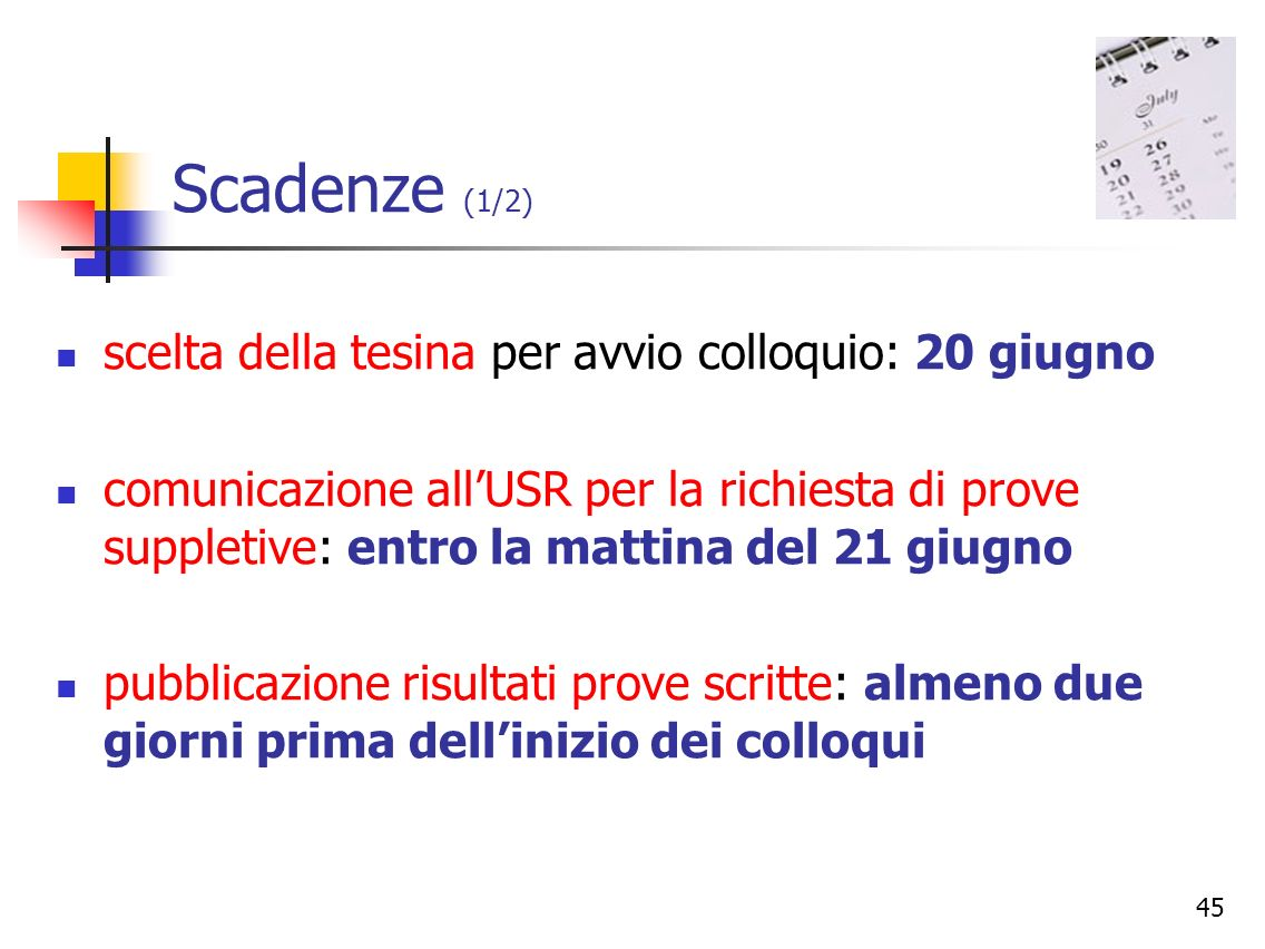 Scadenze (1/2) scelta della tesina per avvio colloquio: 20 giugno