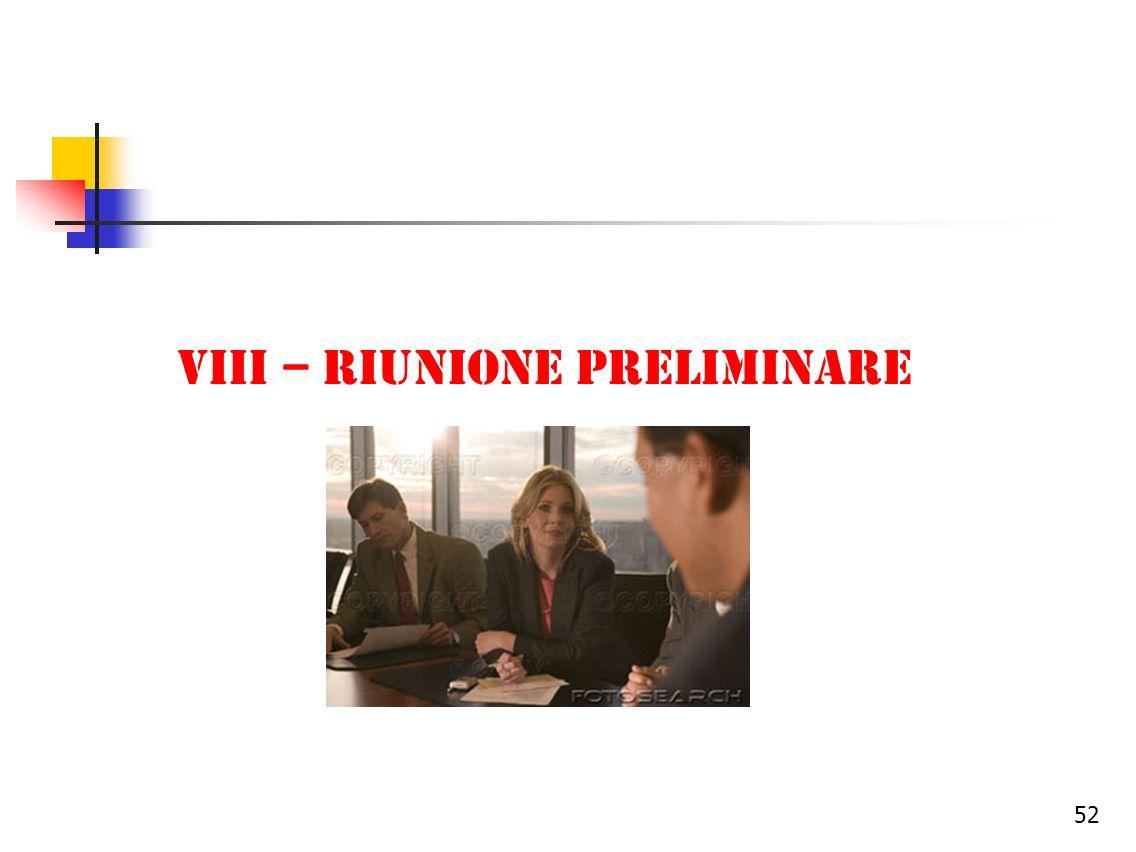 VIII – RIUNIONE PRELIMINARE