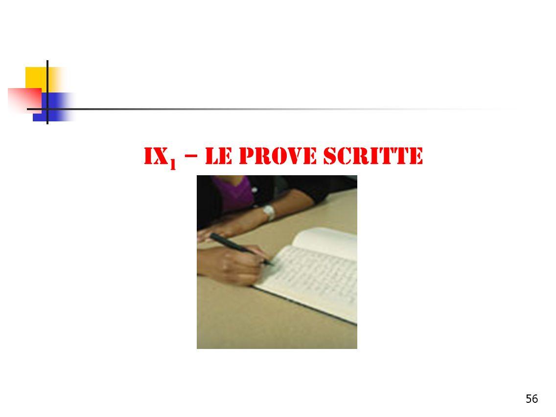 IX1 – Le prove scritte