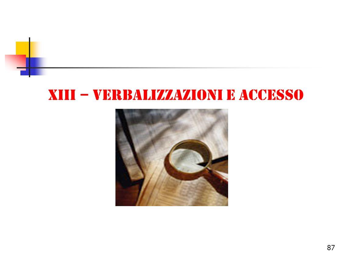 Xiii – Verbalizzazioni e accesso