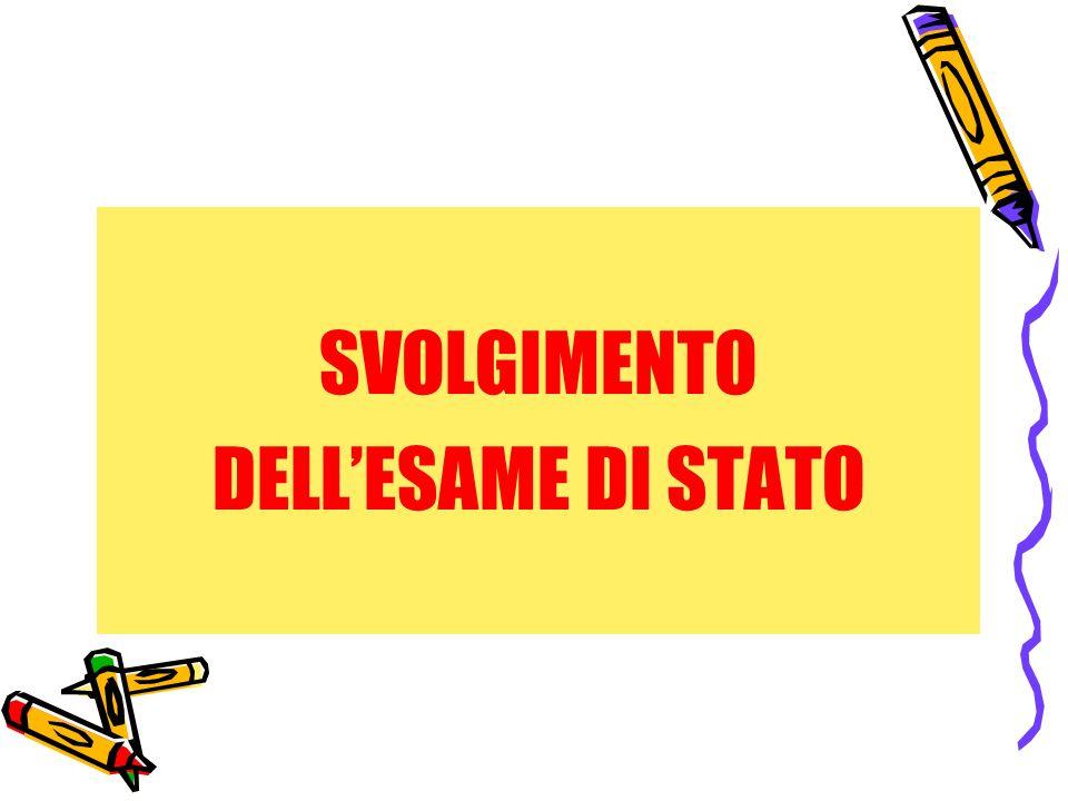 SVOLGIMENTO DELL'ESAME DI STATO