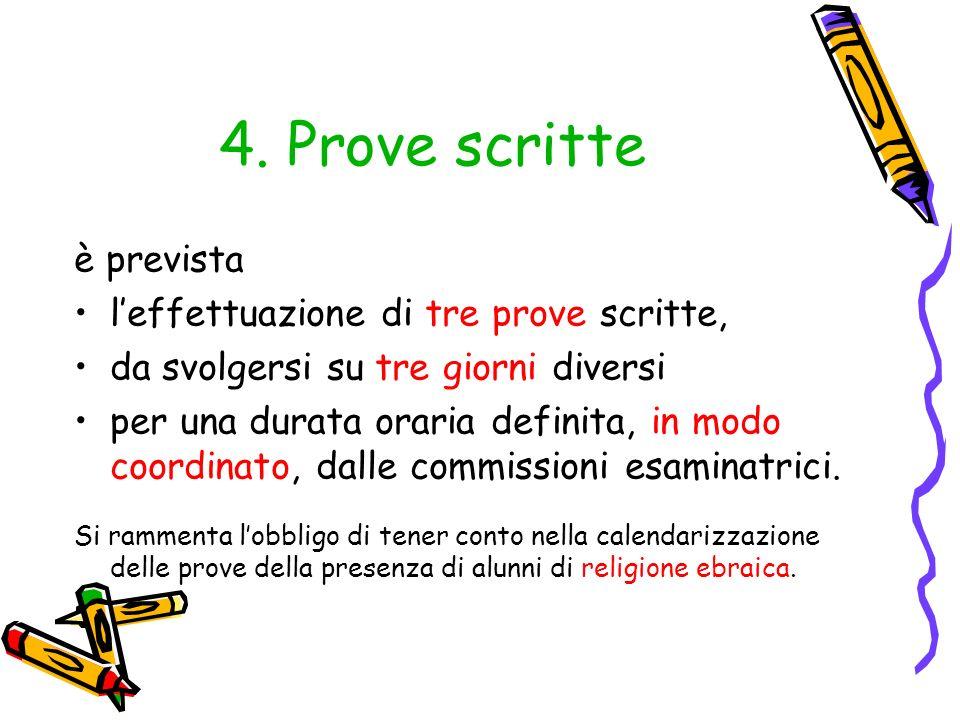 4. Prove scritte è prevista l'effettuazione di tre prove scritte,