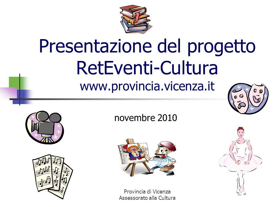 Presentazione del progetto RetEventi-Cultura www.provincia.vicenza.it