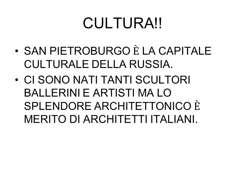 CULTURA!! SAN PIETROBURGO Ѐ LA CAPITALE CULTURALE DELLA RUSSIA.