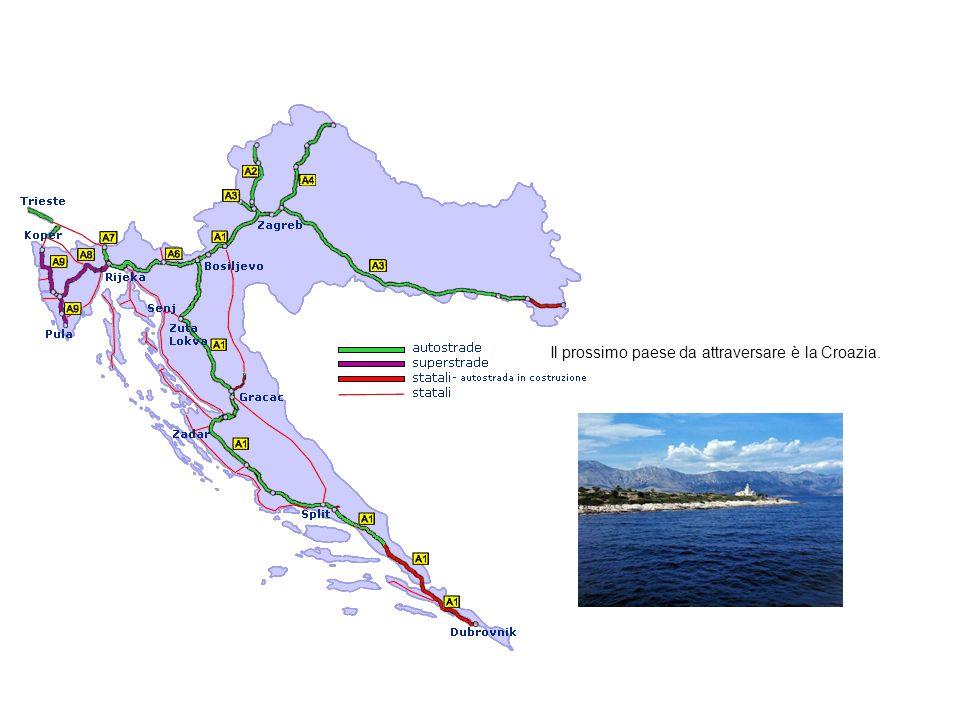 Il prossimo paese da attraversare è la Croazia.