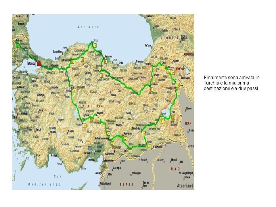 Finalmente sona arrivata in Turchia e la mia prima destinazione è a due passi.