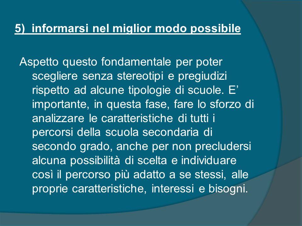 5) informarsi nel miglior modo possibile