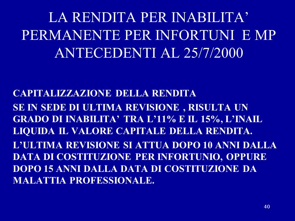 LA RENDITA PER INABILITA' PERMANENTE PER INFORTUNI E MP ANTECEDENTI AL 25/7/2000