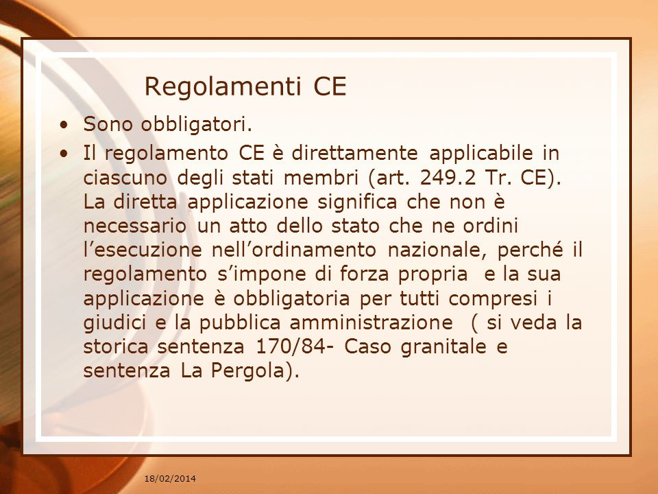 Regolamenti CE Sono obbligatori.