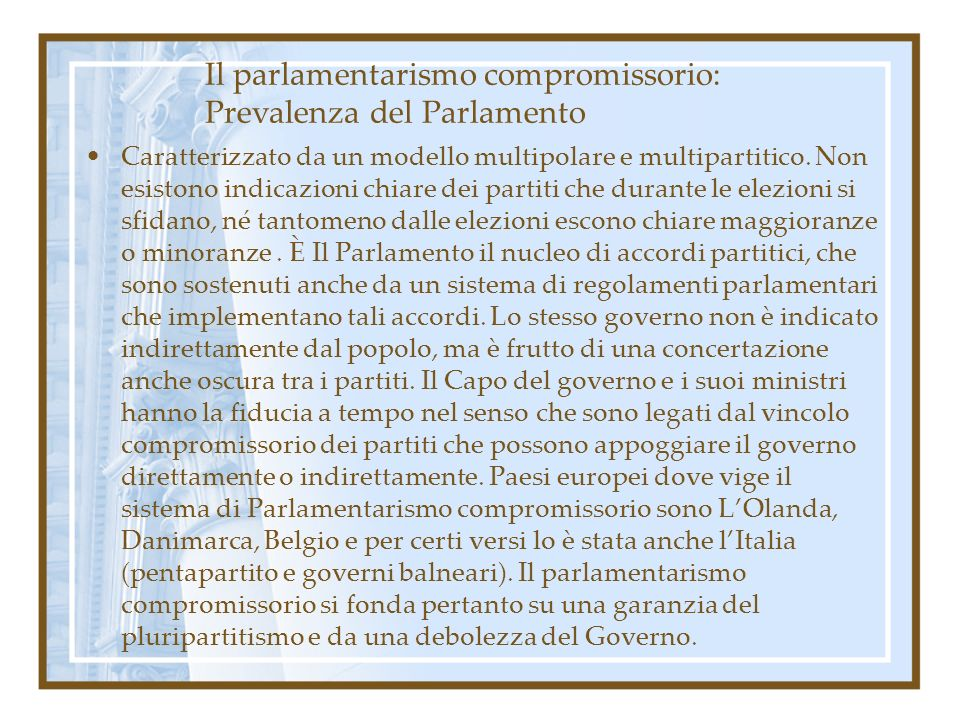 Il parlamentarismo compromissorio: Prevalenza del Parlamento