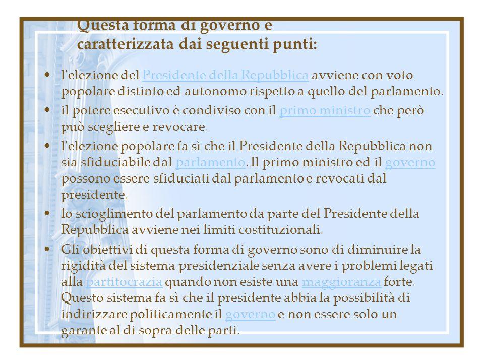 Questa forma di governo è caratterizzata dai seguenti punti: