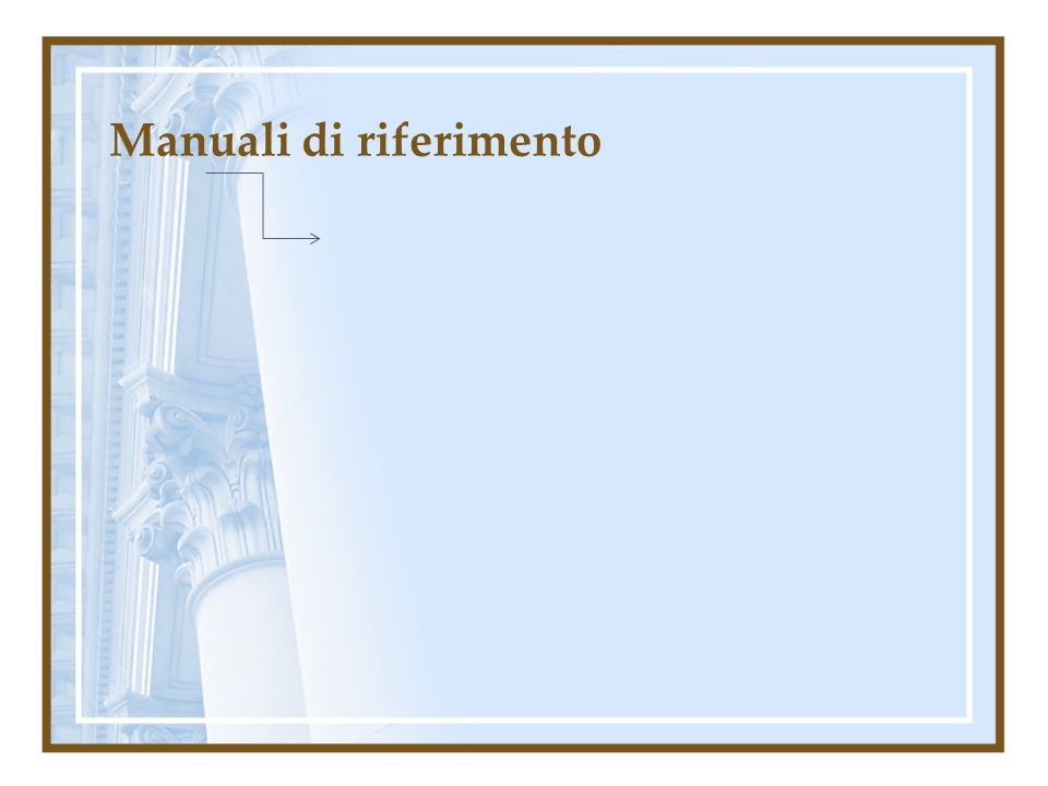Manuali di riferimento