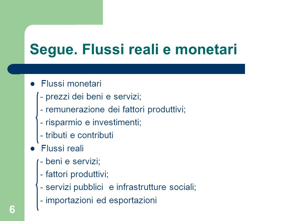 Segue. Flussi reali e monetari