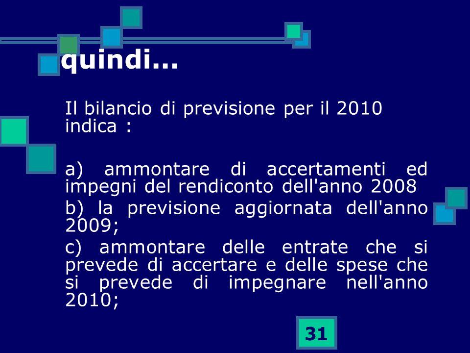 quindi... Il bilancio di previsione per il 2010 indica :