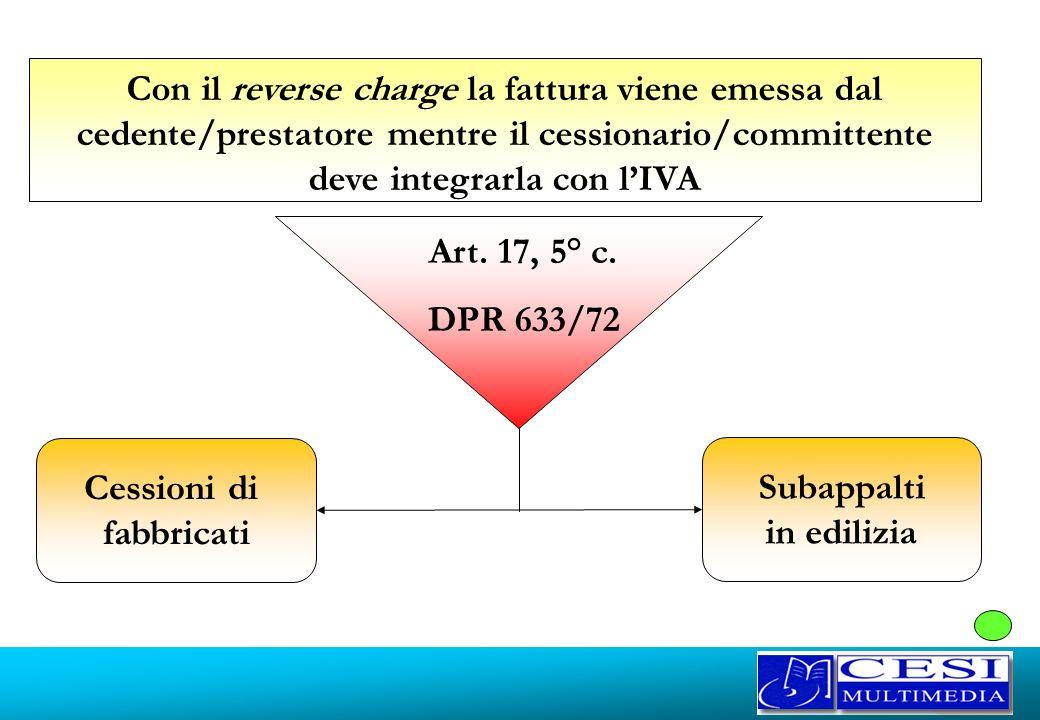 Con il reverse charge la fattura viene emessa dal cedente/prestatore mentre il cessionario/committente deve integrarla con l'IVA