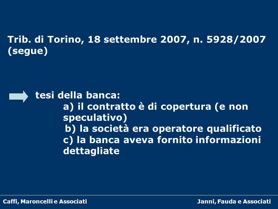 Trib. di Torino, 18 settembre 2007, n. 5928/2007 (segue)