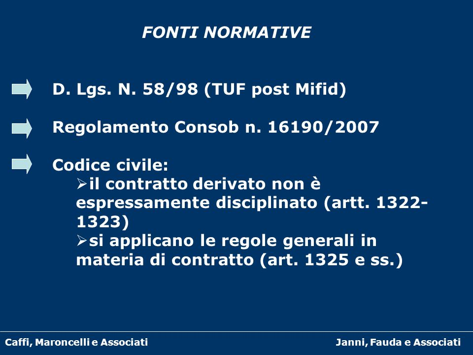 D. Lgs. N. 58/98 (TUF post Mifid) Regolamento Consob n. 16190/2007
