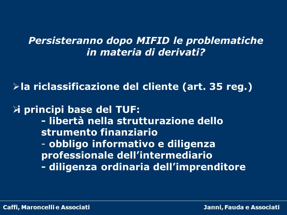 Persisteranno dopo MIFID le problematiche