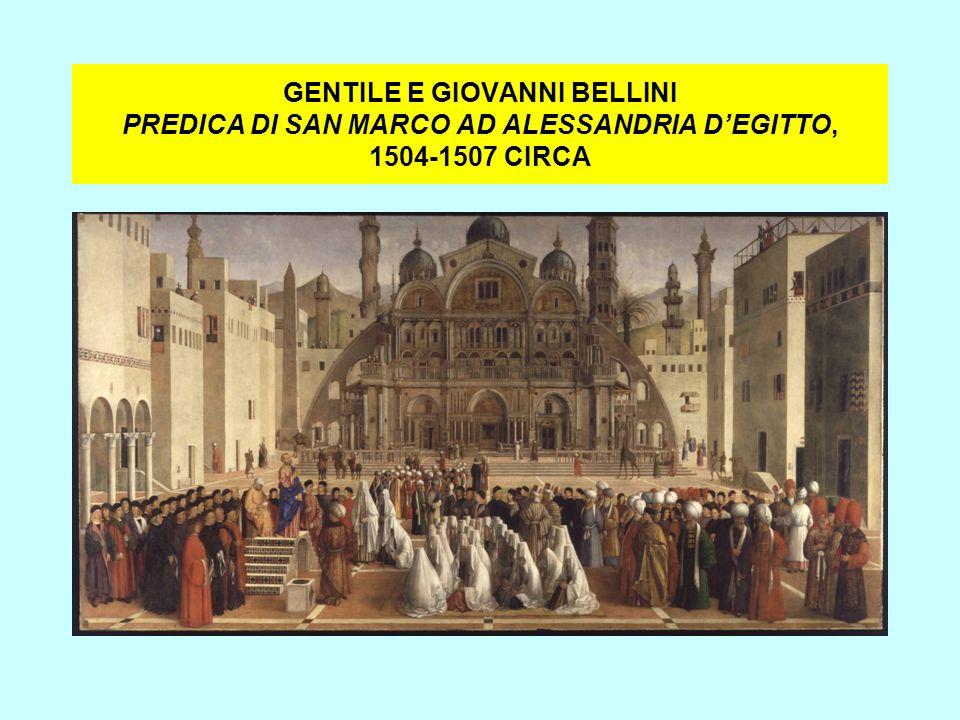 GENTILE E GIOVANNI BELLINI PREDICA DI SAN MARCO AD ALESSANDRIA D'EGITTO, 1504-1507 CIRCA